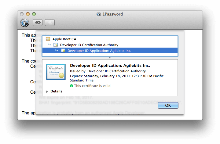 You will see that the certificate that signed 1Password.app says that it belongs to Agilebits