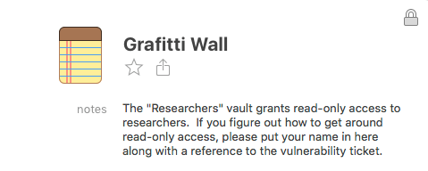 The Researchers vault grants read-only access to researchers. If you figure out how to get around read-only access, please put your name in here ...