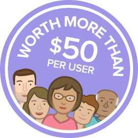 Worth more than $50 per user