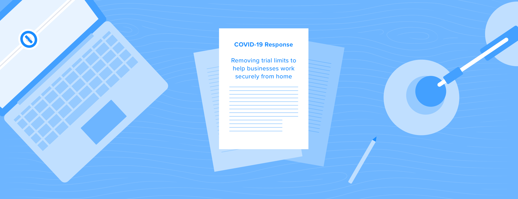 COVID-19 Response - Removing trial limits to help businesses work securely from home